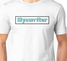 #yawriter and proud of it Unisex T-Shirt