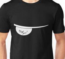 aye! II Unisex T-Shirt