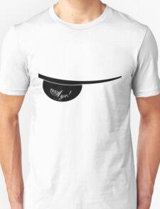 aye! T-Shirt