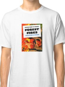 Another Enemy To Conquer Forest Fires -- WWII Classic T-Shirt