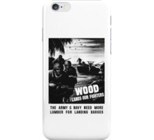 Wood Lands Our Fighters -- WW2 Propaganda iPhone Case/Skin