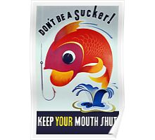 Don't Be A Sucker! Keep Your Mouth Shut -- WW2 Poster
