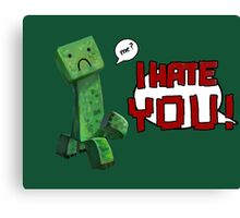 don't hurt creeper's feelings  Canvas Print