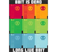8Bit is Dead, Long Live 8Bit! Photographic Print