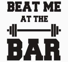 Beat me at the Bar: for challenge seeking lifters Kids Tee