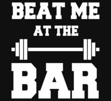 Beat me at the Bar: for challenge seeking lifters Kids Clothes