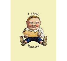 I LIKE PUDDING Photographic Print