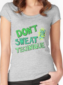 Don't Sweat the Technique Women's Fitted Scoop T-Shirt