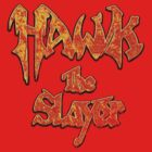 Hawk the Slayer (Destressed Orange) by Pango