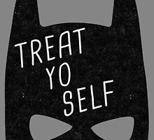 Treat Yo Self   Batman by meandthemoon
