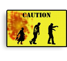 Caution Zombies! Canvas Print