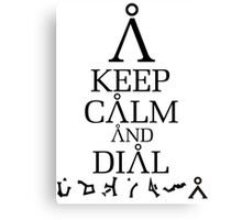 Stargate SG1 - Keep Calm and Dial Earth Canvas Print