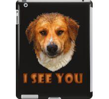 I see you ... iPad Case/Skin