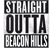 Straight Outta Beacon Hills Photographic Print