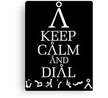 Stargate SG1 - Keep Calm and Dial The Gate Canvas Print