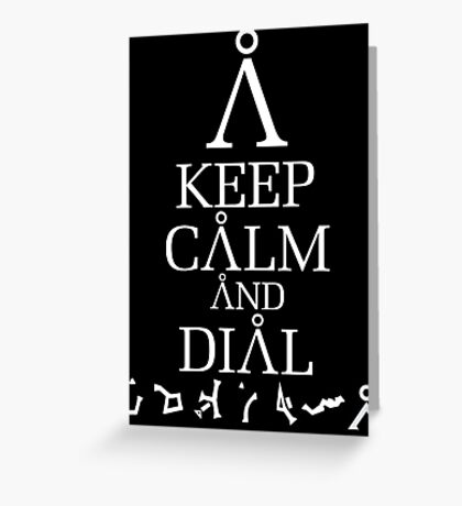 Stargate SG1 - Keep Calm and Dial The Gate Greeting Card