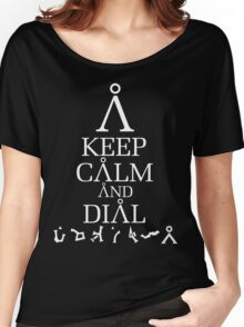 Stargate SG1 - Keep Calm and Dial The Gate Women's Relaxed Fit T-Shirt