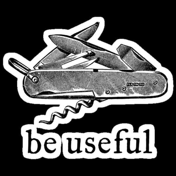 Be Useful by LibertyManiacs