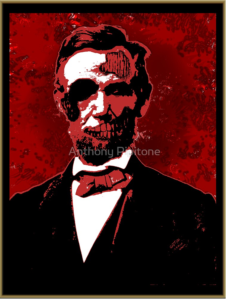 Zombie Lincoln by Anthony Pipitone