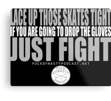 Puck Dynasty Podcast- Just Fight Metal Print