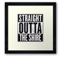 Straight Outta The Shire Framed Print