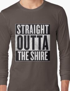 Straight Outta The Shire Long Sleeve T-Shirt