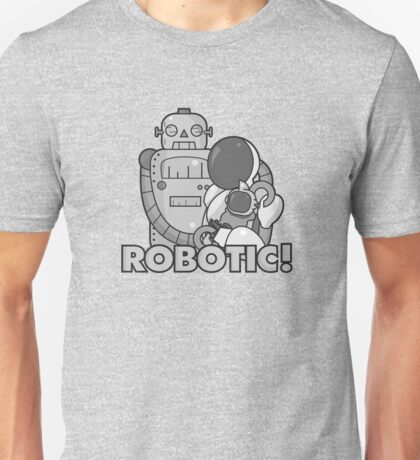 Robotic! Unisex T-Shirt