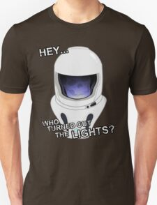 """""""Hey Who Turned Out The Lights"""" Unisex T-Shirt"""