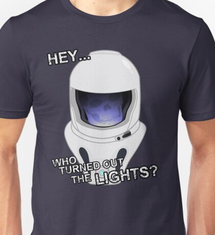 """Hey Who Turned Out The Lights"" Unisex T-Shirt"