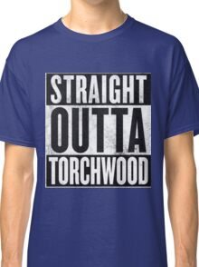 Straight Outta Torchwood Classic T-Shirt