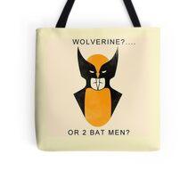 Wolverine or 2 Bat Men? Tote Bag