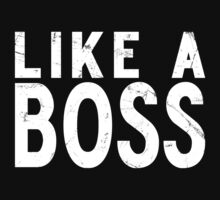 Like A Boss [WHITE] by Styl0