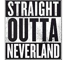 Straight Outta Neverland Photographic Print