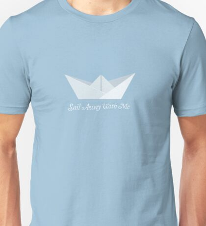 Sail Away With Me Unisex T-Shirt