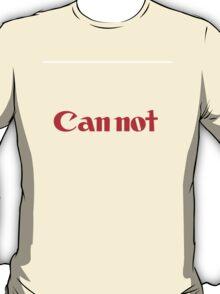 Cannot T-Shirt