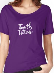 Tough Titties : White Script Women's Relaxed Fit T-Shirt