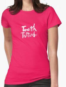 Tough Titties : White Script T-Shirt