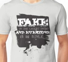 FAKE is the latest trend and EVERYONE is in style! Unisex T-Shirt