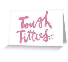Tough Titties : Pink Script Greeting Card