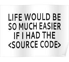 Life Would Be Easier With Source Code Poster
