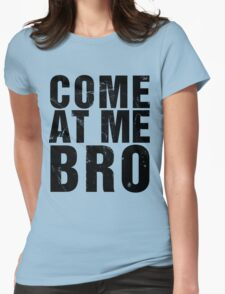Come At Me Bro (Version 2) [BLACK] Womens Fitted T-Shirt