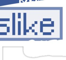 There's a reason FACEBOOK does not have a DISLIKE BUTTON! Sticker