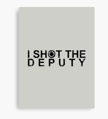 I Shot The Deputy [BLACK] Canvas Print