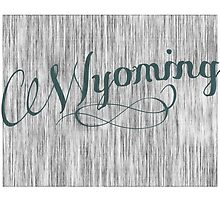 Wyoming State Typography by surgedesigns