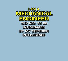 Mechanical Engineer .. Superior Intelligence Unisex T-Shirt