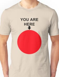 You Are Here (Black Font) Unisex T-Shirt
