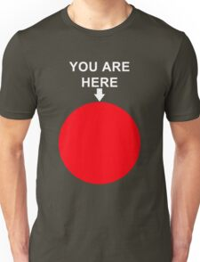 You Are Here (White Font) Unisex T-Shirt