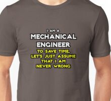 Mechanical Engineer ... Assume That I Am Never Wrong Unisex T-Shirt