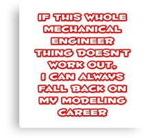 Funny Mechanical Engineer ... Modeling Career Canvas Print