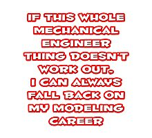 Funny Mechanical Engineer ... Modeling Career Photographic Print